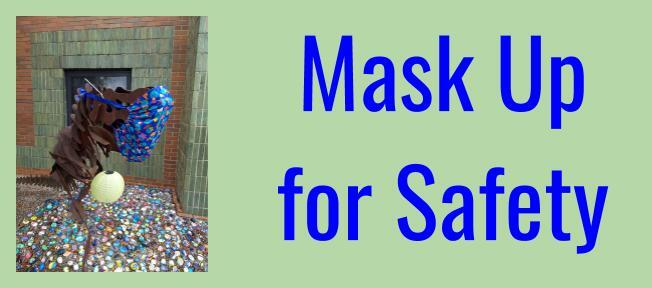 Mask up for safety