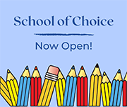 School of Choice Now Open